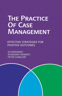The Practice of Case Management: Effective Strategies for Positive Outcomes