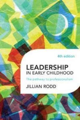 Leadership in Early Childhood; The Pathway to Professionalism 4E