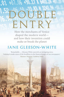 Double Entry: How the Merchants of Venice Shaped the Modern World