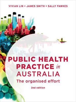 Public Health Practice in Australia: The Organised Effort