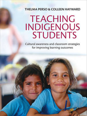 Teaching Indigenous Students Cultural awareness and classroom strategies for improving learning outcomes