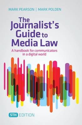 The Journalist's Guide to Media Law 5th Edition