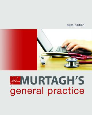 John Murtagh's General Practice 6th Edition