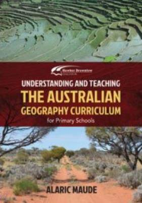 Understanding and teaching the Australian curriculum: Geography for Primary Schools