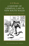 A History of Criminal Law in New South Wales - Volume 2
