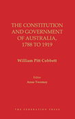 The Constitution and Government of Australia, 1788 to 1919