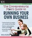 Entrepreneurial Mom's Guide to Running Your Own Business