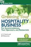 Greening Your Hospitality Business: For Accommodations, Tour Operators, and Restaurants