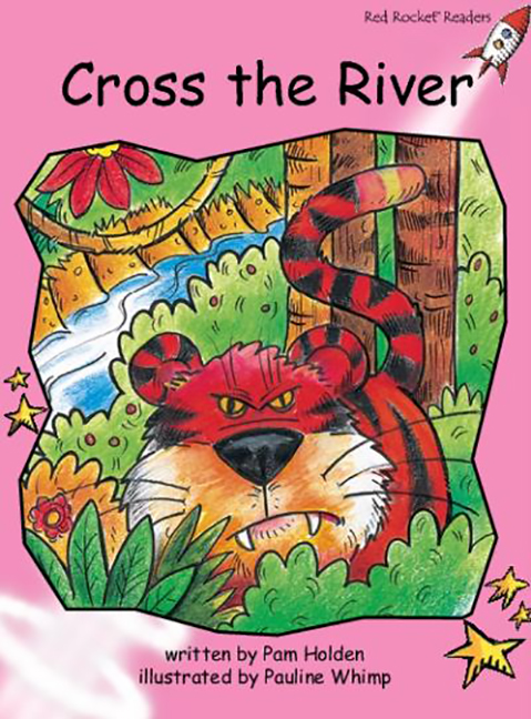 Red Rocket Readers: Pre-Reading Fiction Set C: Cross the River (Reading Level 1/F&P Level A)