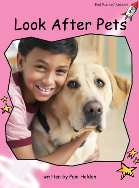 Red Rocket Readers: Pre-Reading Non-Fiction Set C: Look After Pets (Reading Level 1/F&P Level A)