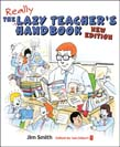 Lazy Teacher's Handbook: How Your Students Learn More When You Teach Less New Edition
