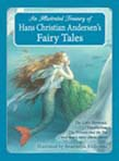 Illustrated Treasury of Hans Christian Andersen's Fairy Tales: The Little Mermaid, Thumbelina, The Princess and the Pea and many more classic stories