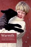 Warmth: Nurturing Children's Health and Wellbeing