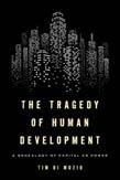 Tragedy of Human Development: A Genealogy of Capital as Power