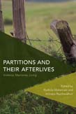 Partitions and their Afterlives: Violence, Memories, Living