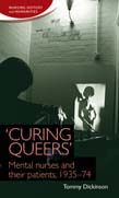 'Curing queers': Mental nurses and their patients, 1935–74