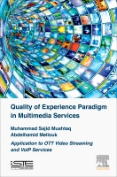 Quality of Experience Paradigm in Multimedia Services: Application to OTT Video Streaming and VoIP Services