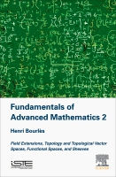 Fundamentals of Advanced Mathematics 2: Field Extensions, Topology and Topological Vector Spaces, Functional Spaces, and