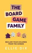 Board Game Family: Reclaim your children from the screen