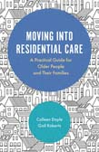 Moving into Residential Care: A Practical Guide for Older People and their Families