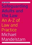 Safeguarding Adults and the Law: An A-Z of Law and Practice 3ed