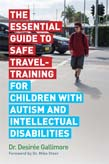 Essential Guide to Safe Travel-Training for Children with Autism and Intellectual Disabilities