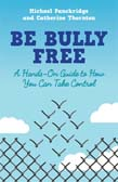 Be Bully Free: A Hands-On Guide to How You Can Take Control