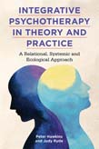 Integrative Psychotherapy in Theory and Practice: A Relational, Systemic and Ecological Approach