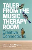 Tales from the Music Therapy Room: Creative Connections