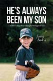 He's Always Been My Son: A Mother's Story about Raising Her Transgender Son