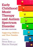 Early Childhood Music Therapy and Autism Spectrum Disorder: Supporting Children and Their Families 2ed