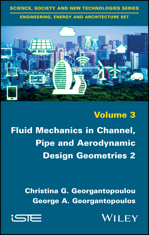 Fluid Mechanics in Channel, Pipe and Aerodynamic Design Geometries 2