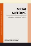 Social Suffering: Sociology, Psychology, Politics
