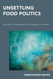 Unsettling Food Politics: Agriculture, Dispossession and Sovereignty in Australia