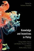 Knowledge and Incentives in Policy: Using Public Choice and Market Process Theory to Analyze Public Policy Issues