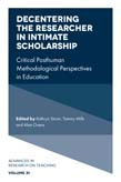 Decentering the Researcher in Intimate Scholarship: Critical Posthuman Methodological Perspectives in Education
