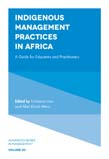 Indigenous Management Practices in Africa: A Guide for Educators and Practitioners