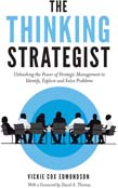Thinking Strategist: Unleashing the Power of Strategic Management to Identify, Explore and Solve Problems