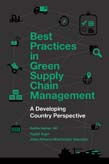 Best Practices in Green Supply Chain Management: A Developing Country Perspective