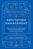 Reputation Management: The Future of Corporate Communications and Public Relations