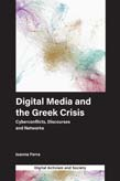 Digital Media and the Greek Crisis: Cyberconflicts, Discourses and Networks