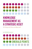 Knowledge Management as a Strategic Asset: An Integrated, Historical Approach