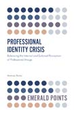 Professional Identity Crisis: Balancing the Internal and External Perception of Professional Image