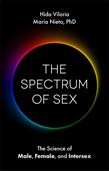 Spectrum of Sex: The Science of Male, Female, and Intersex