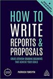 How to Write Reports and Proposals: Create Attention-Grabbing Documents that Achieve Your Goals 5ed