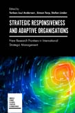 Strategic Responsiveness and Adaptive Organizations: New Research Frontiers in International Strategic Management