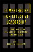Competencies for Effective Leadership: A Framework for Assessment, Education, and Research