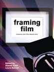 Framing Film: Cinema and the Visual Arts