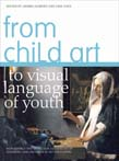 From Child Art to Visual Language of Youth: New Models and Tools for Assessment of Learning and Creation in Art Education