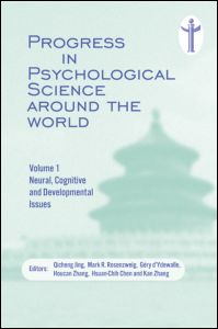 Progress in Psychological Science around the World. Volume 1 Neural, Cognitive and Developmental Issues.